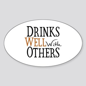 Drinks Well With Others Sticker (Oval)